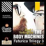 The Body Machines (Futurica Trilogy 3) | Jan Söderqvist,Alexander Bard