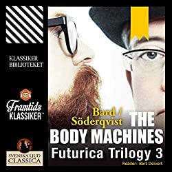 The Body Machines (Futurica Trilogy 3)