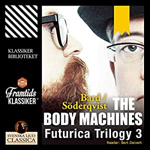 The Body Machines (Futurica Trilogy 3) Audiobook