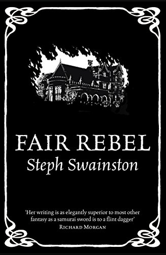 Fair Rebel by [Swainston, Steph]