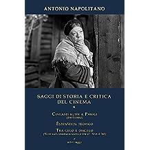 SAGGI DI STORIA E CRITICA DEL CINEMA Vol.4: Cineasti russi a Parigi (1917-1950), Ėjzenštejn teorico, Tra gelo e disgelo & altri saggi (Italian Edition)