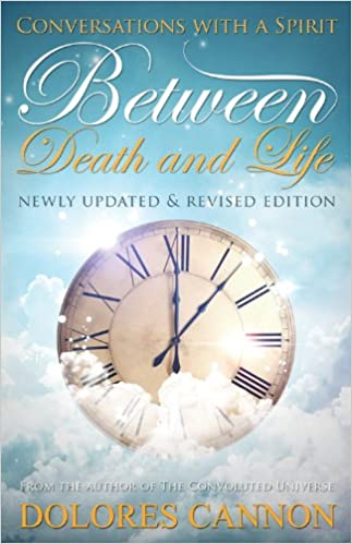 Between Death & Life: Conversations With A Spirit: Between Life and Death
