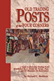 Old Trading Posts of the Four Corners, Richard C. Berkholz, 193273841X
