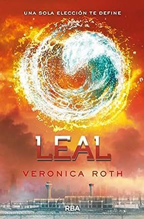 Leal (Trilogía Divergente) eBook: Veronica Roth, Pilar