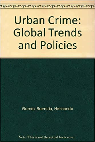 Urban Crime: Global Trends and Policies