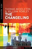 The Changeling, Thomas Middleton and William Rowley, 0713668849