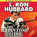 The Phantom Patrol   L. Ron Hubbard