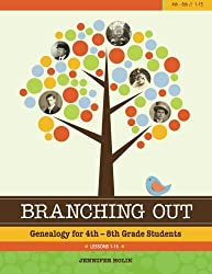 Branching Out: Genealogy for 4th - 8th Grade Students Lesson 1-15 (Volume 1)