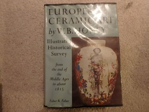 European ceramic art,: From the end of the Middle Ages to about 1815 European Ceramics