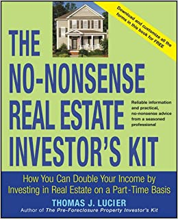 Book The No-Nonsense Real Estate Investor's Kit: How You Can Double Your Income By Investing in Real Estate on a Part-Time Basis