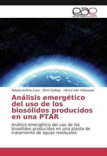 Análisis emergético del uso de los biosólidos producidos en una PTAR: Análisis emergético del uso de los biosólidos...