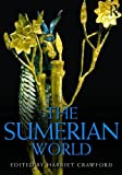 img - for The Sumerian World (Routledge Worlds) book / textbook / text book