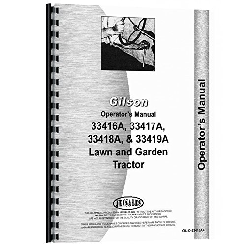 Lawn Tractor Parts Manual - Operator and Parts Manual For Gilson Lawn & Garden Tractor 33146A