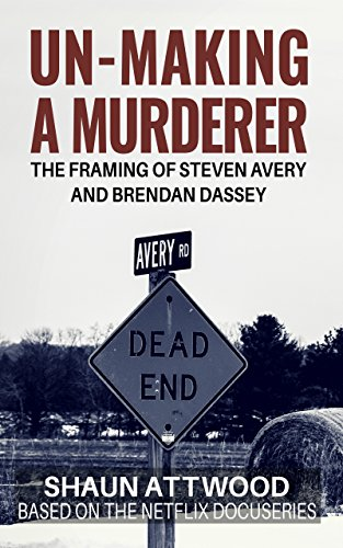 Un-Making a Murderer: The Framing of Steven Avery and Brendan Dassey cover