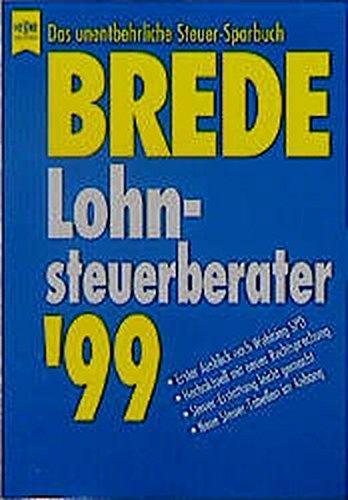 Lohnsteuerberater '99: Das unentbehrliche Steuer-Sparbuch (Heyne Praktische Reihe Ratgeber (08))
