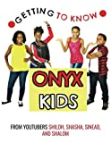 Download Getting to Know Onyx Kids: YouTube Stars in PDF ePUB Free Online