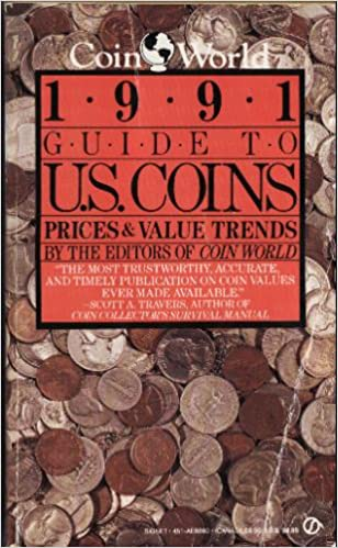 The Coin World 1991 Guide to U S  Coins, Prices, and Value