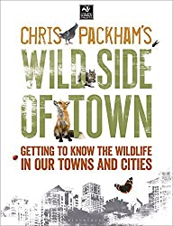 Chris Packham's Wild Side Of Town (The Wildlife Trusts) by Chris Packham (2015-02-26)