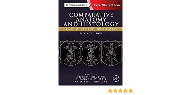 Comparative Anatomy and Histology: A Mouse, Rat, and Human Atlas 2 ...