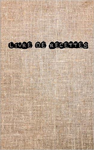 Livre De Recettes A Remplir A Ecrire Vide Vierge