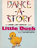 img - for Little Duck ~ Dance-A-Story Series (Paperback Book with Audio Cassette Tape) (Dance A Story) book / textbook / text book