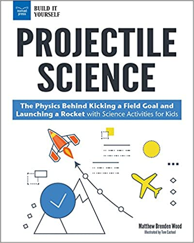 Projectile Science The Physics Behind Kicking a Field Goal and Launching a Rocket with Science Activities for Kids
