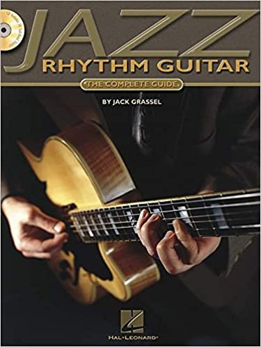 Jazz Rhythm Guitar: The Complete Guide [With CD Includes 74 Full-Band Tracks]