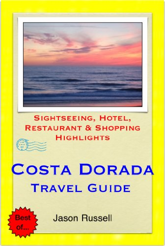 Costa Dorada (Daurada) & Salou, Spain Travel Guide - Sightseeing, Hotel, Restaurant & Shopping Highlights (Illustrated)