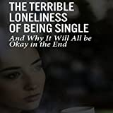 Bargain Audio Book - The Terrible Loneliness of Being Single