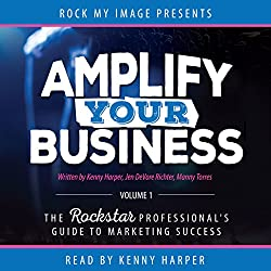 Amplify Your Business, Volume 1