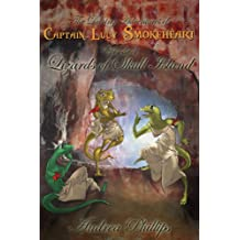 Lizards of Skull Island (The Daring Adventures of Captain Lucy Smokeheart Book 4)