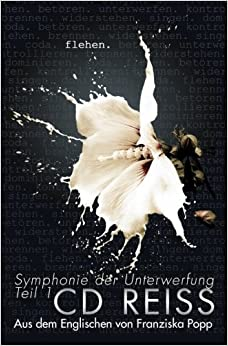 Book Flehen (Symphonie der Unterwerfung) (Volume 1) (German Edition) by CD Reiss (2016-01-15)
