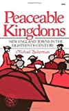 Peaceable Kingdoms : New England Towns in the 18th Century, Zuckerman, Michael, 0393008959