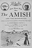 THE AMISH: AND THE MENNONITES  A Study of the Social Customs and Habits of Pennsylvania´s