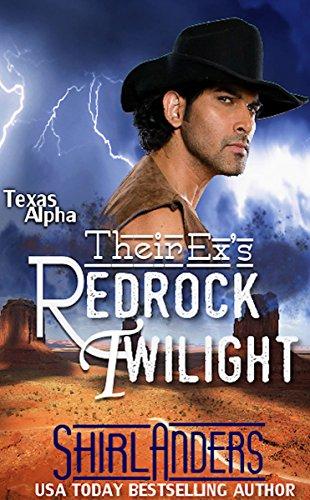 Their Ex's Redrock Twilight (Texas Alpha) (Texas Alpha Series Book 4)