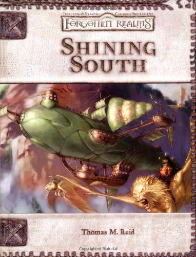 Shining South (Dungeon & Dragons d20 3.5 Fantasy Roleplaying, Forgotten Realms Supplement) - Forgotten Realms Rpg