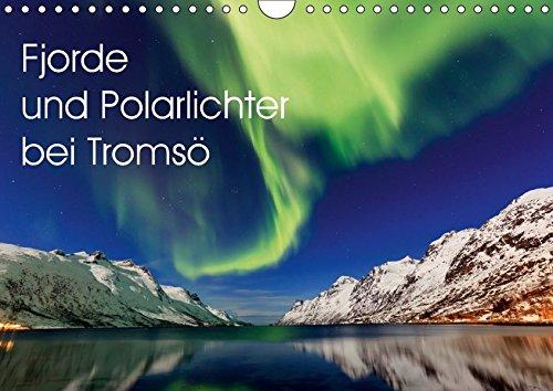 Fjorde und Polarlichter bei Tromsö (Wandkalender 2017 DIN A4 quer): Fotos von Polarlichtern und die Fjordlandschaft um Tromsö in Norwegen (Monatskalender, 14 Seiten) (CALVENDO Orte)