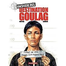 Insiders - tome 6 - Destination Goulag