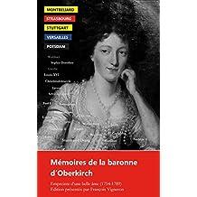 Mémoires de la baronne d'Oberkirch: Empreinte d'une belle âme (1754-1789) (French Edition)