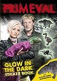 Primeval: Primeval Glow in the Dark Sticker Book