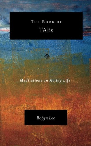 Download The Book of TABs: Meditations on Acting Life pdf epub