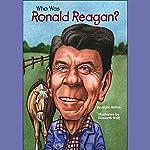 Who Was Ronald Reagan?   Joyce Milton