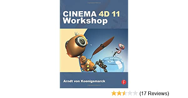 Amazon com: CINEMA 4D 11 Workshop (9780240811956): Arndt von