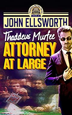 Attorney at Large (Thaddeus Murfee Legal Thriller Series Book 3)