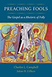 img - for Preaching Fools: The Gospel as a Rhetoric of Folly book / textbook / text book