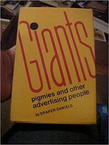 Giants, Pigmies, And Other Advertising People by Draper Daniels
