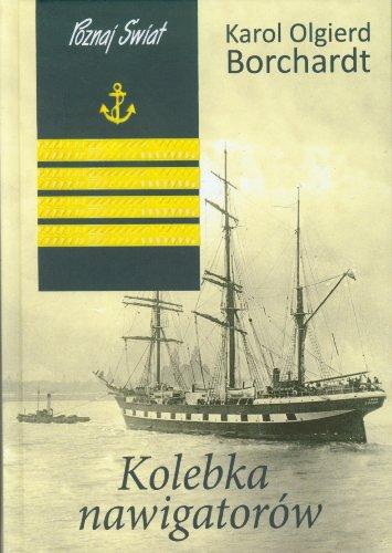 Kolebka nawigatorow - Karol Olgierd Borchardt