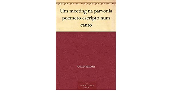Um meeting na parvonia poemeto escripto num canto (Portuguese Edition)