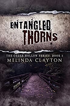 Entangled Thorns (Cedar Hollow Series Book 3) by [Clayton, Melinda]