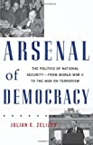 Arsenal of Democracy, Julian E. Zelizer, 0465015077
